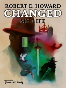 Robert E. Howard Changed My Life cover art